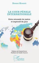La Cour pénale internationale. Entre nécessité de justice et impératif de paix