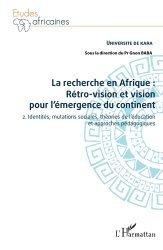 La recherche en Afrique : rétro-vision et vision pour l'émergence du continent