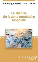 La théorie de la zone monétaire mondiale