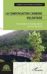 LA COMPENSATION CARBONE VOLONTAIRE : STRUCTURATION ET RECONFIGURATIONS D'UN ECO-BUSINESS  |