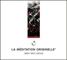 La méditation originelle. 2 CD audio