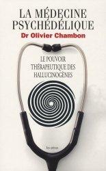 La médecine psychédélique. Le pouvoir thérapeutique des hallucinogènes