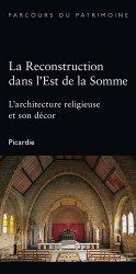 La reconstruction dans l'Est de la Somme. L'architecture religieuse et son décor