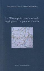 La Géographie dans le monde anglophone : espace et identité
