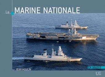 La couverture et les autres extraits de La Marine Nationale. 4e édition