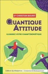 La quantique attitude - Illuminez votre champ énergétique