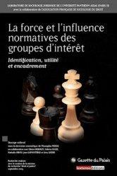 La force et l'influence normatives des groupes d'intérêt. Identification, utilité et encadrement