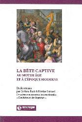 La Bête captive au Moyen Age et à l'Epoque moderne