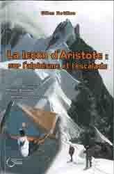 La leçon d'Aristote : sur l'alpinisme et l'escalade
