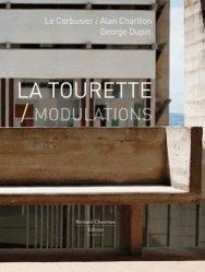 La Tourette, Modulations. Le Corbusier, Alan Charlton, George Dupin, Edition de luxe