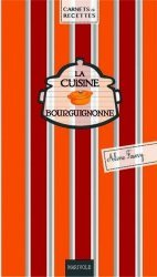 La cuisine bourguignonne