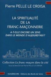 La spiritualité de la franc-maçonnerie a-t-elle encore un sens dans le monde d'aujourd'hui