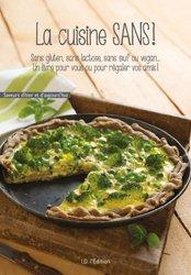 La cuisine sans gluten, sans lactose, sans oeuf ou vegan
