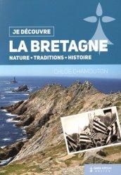 La Bretagne. Nature, traditions, histoire