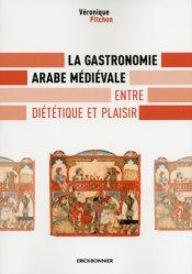 La gastronomie arabe médiévale. Entre diététique et plaisir