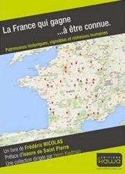 La France qui gagne... à être connue. Patrimoines historiques, vignobles et richesses humaines
