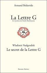 La Lettre G, les mystères de l'Etoile flamboyante ; Le secret de la Lettre G