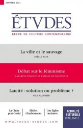 La ville et le sauvage ; Débat sur le féminisme ; Laïcité : solution ou problème