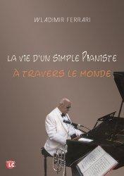 La vie d'un simple pianiste à travers le monde