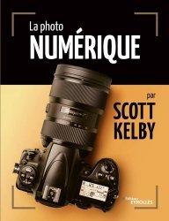 La photo numérique par Scott Kelby
