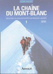 La chaîne du Mont-Blanc. Tome 1, A l'Ouest du col du Géant
