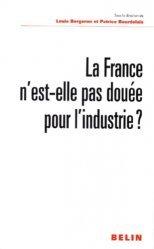 La France n'est-elle pas douée pour l'industrie