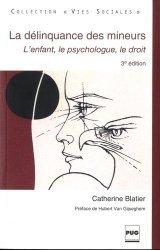 La délinquance des mineurs. L'enfant, le psychologue, le droit, 3e édition revue et augmentée
