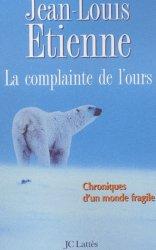 La complainte de l'ours. Chroniques d'un monde fragile