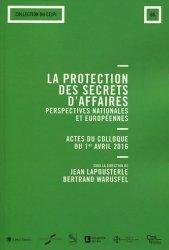 La protection des secrets d'affaires : perspectives nationales et européennes. Actes du colloque du 1er avril 2016