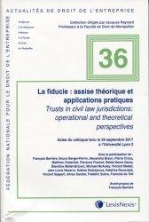 La fiducie : assise théorique et applications pratiques. Textes en français et anglais