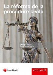 La réforme de la procédure civile