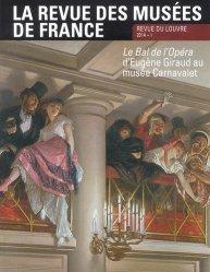 La revue des musées de France N° 1 mars 2014 : Le Bal de l'Opéra d'Eugène Giraud au musée Carnavalet