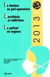 La douleur en péri-opératoire - Anesthésie et addictions - Le patient en urgence 2013