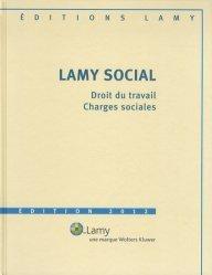 Lamy Social. Pack en 3 volumes, Lamy Social ; Lamy Social, Guide pratique ; Lamy Social, Code du travail, avec 11 bulletins d'actualité, Edition 2012, avec 1 CD-ROM