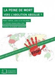 La peine de mort. Vers l'abolition absolue ? Un dialogue entre philosophes, juristes et cartographes