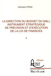 La direction du budget du Mali, instrument stratégique de prévision et d'exécution de la loi de finances