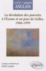 La dévolution des pouvoirs à l'Ecosse et au pays de Galles, 1966-1999