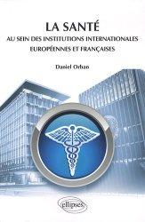 La santé au sein des institutions internationales européennes et françaises