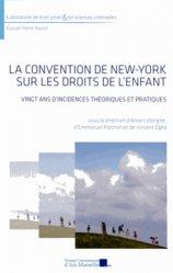 La Convention de New York sur les droits de l'enfant. Vingt ans d'incidences théoriques et pratiques