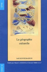 La géographie culturelle. Cours de l'université Paris IV - Sorbonne, 1994-1997