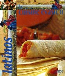 La cuisine évasion. Latinos