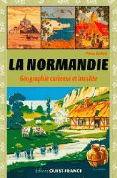 La Normandie / géographie curieuse et insolite