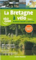 La Bretagne à vélo - Tome 1, De Rennes à Roscoff via St-Malo