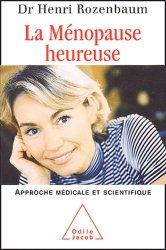 La ménopause heureuse. Une approche médicale et scientifique