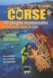 La Corse. 100 plongées incontournables et nos autres coups de coeur