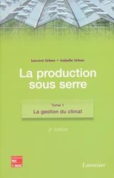 La production sous serre Tome 1