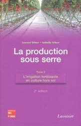 La production sous serre Tome 2
