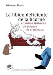 La libido déficiente de la licorne et autres histoires de science et d'animaux
