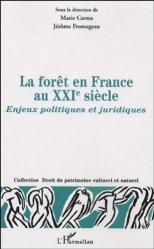 La forêt en France au XXIe siècle. Enjeux politiques et juridiques