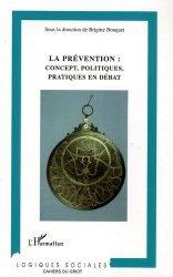La prévention: concept, politiques, pratiques en débat